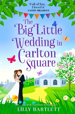 (ebook) The Big Little Wedding in Carlton Square: A gorgeously heartwarming romance and one of the top summer holiday reads for women (The Carlton Square Series, Book 1)