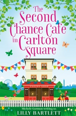 The Second Chance Café in Carlton Square: A gorgeous summer romance and one of the top holiday reads for women! (The Carlton Square Series, Book 2)