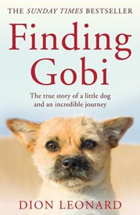 Finding Gobi: The True Story Of A Little Dog And An Incredible Journey by Dion Leonard (9780008227968) - PaperBack - Biographies General Biographies