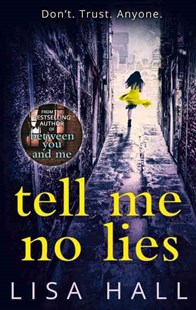 Tell Me No Lies by LISA HALL (9780008228798) - PaperBack - Crime Mystery & Thriller