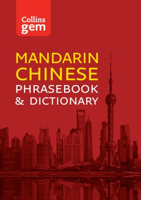 Collins Mandarin Chinese Phrasebook and Dictionary Gem Edition: Essential phrases and words (Collin