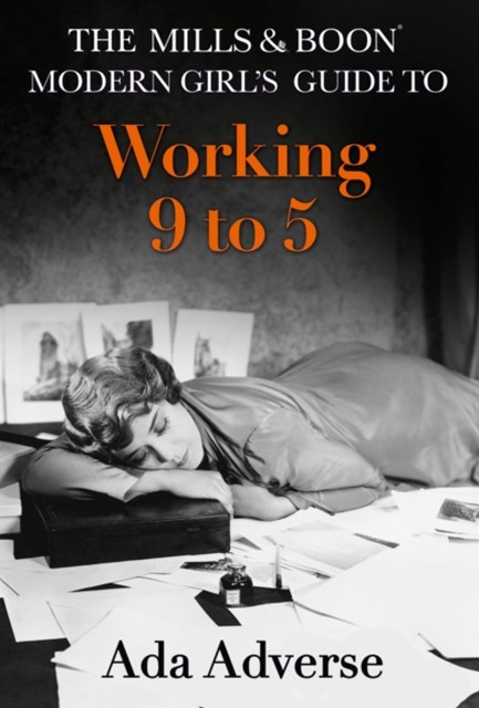(ebook) The Mills & Boon Modern Girl's Guide to: Working 9-5: Career Advice for Feminists (Mills & Boon A-Zs, Book 1)