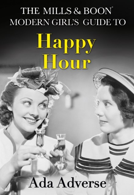 (ebook) The Mills & Boon Modern Girl's Guide to: Happy Hour: How to have Fun in Dry January (Mills & Boon A-Zs, Book 2)