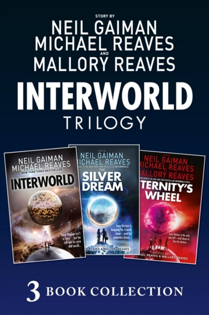 (ebook) The Complete Interworld Trilogy: Interworld; The Silver Dream; Eternity's Wheel (Interworld)