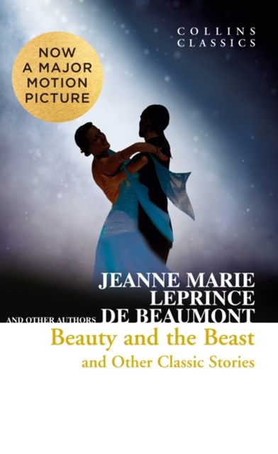 Beauty and the Beast and Other Classic Stories