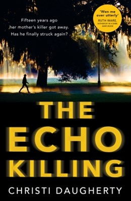 (ebook) The Echo Killing: A gripping debut crime thriller you won't be able to put down!