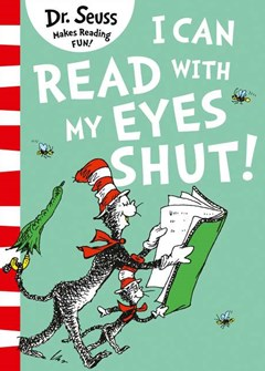 I Can Read With My Eyes Shut [Green Back Book Edition]