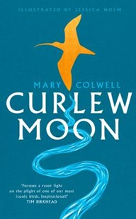 Curlew Moon by Mary Colwell (9780008241056) - HardCover - Pets & Nature Birds