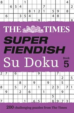 The Times Super Fiendish Su Doku Book 5: 200 Of The Most Treacherous Su Doku Puzzles