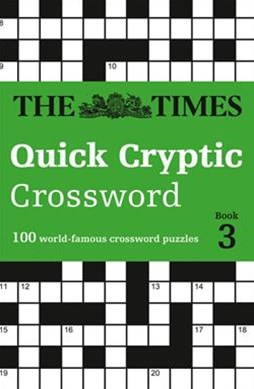 The Times Quick Cryptic Crossword Book 3: 100 Challenging Quick Cryptic Crosswords From The Times