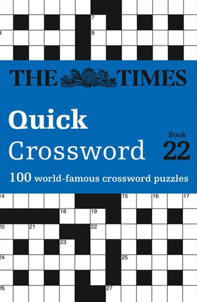 The Times Quick Crossword Book 22: 100 General Knowledge Puzzles From The Times 2