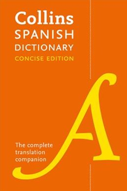 Collins Spanish Dictionary Concise Edition: 240,000 Translations [Ninth Edition]