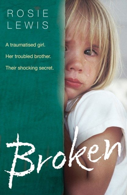 (ebook) Broken: A traumatised girl. Her troubled brother. Their shocking secret.