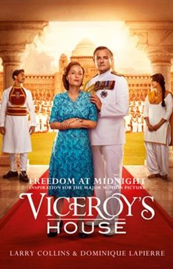 Freedom at Midnight: Inspiration for the Movie Viceroy's House [Film    Tie-In Edition]