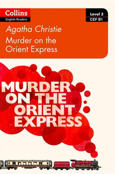 Collins Agatha Christie ELT Readers - Murder On The Orient Express: B1