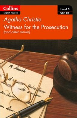 Collins Agatha Christie ELT Readers - Witness For The Prosecution And Other Stories: B1