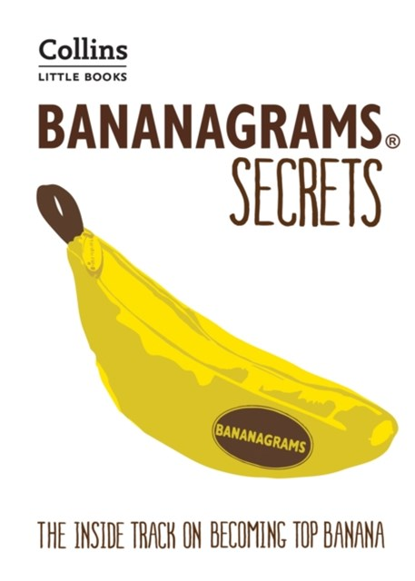 BANANAGRAMS-« Secrets: The Inside Track on Becoming Top Banana (Collins Little Books)