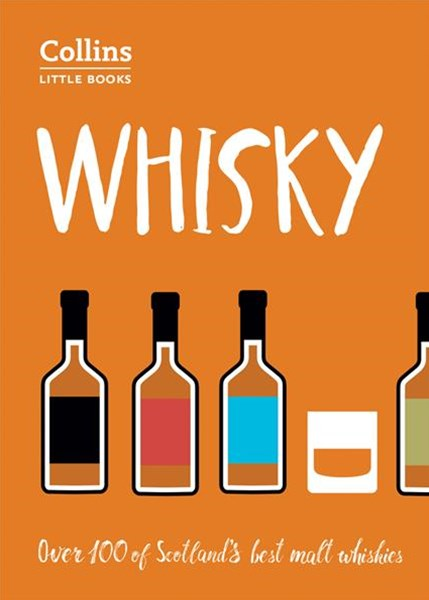 Collins Little Books - Whisky: Malt Whiskies Of Scotland [second Edition]