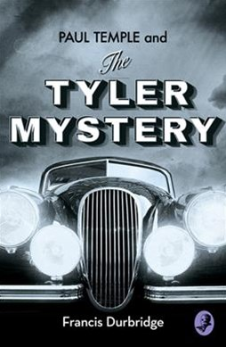 Paul Temple And The Tyler Mystery