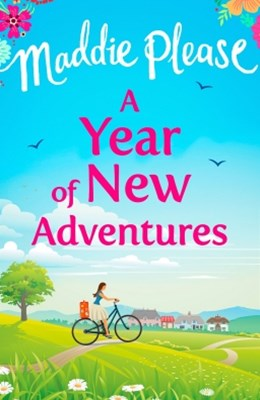 (ebook) A Year of New Adventures: The hilarious romantic comedy that is perfect for the summer holidays