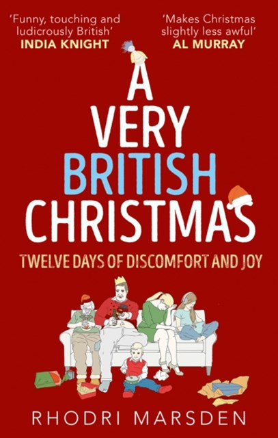 Have Yourself A Very British Christmas: Twelve Days Of Discomfort And Joy