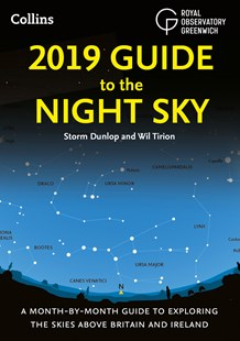 2019 Guide To The Night Sky: Month-by-month Guide To Exploring The Skies Above Britain And Ireland by Storm Dunlop (9780008257705) - PaperBack - Science & Technology Astronomy