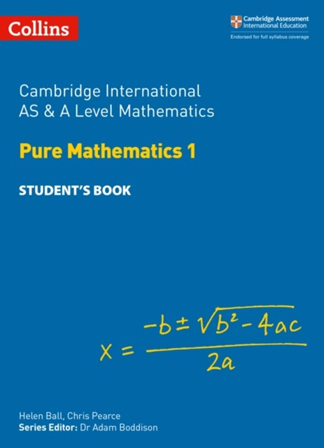 Cambridge International AS & A Level Mathematics Pure Mathematics 1 Student's Book