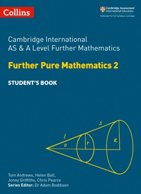 Cambridge International AS & A Level Further Mathematics - Further Pure Maths 2 Student's Book