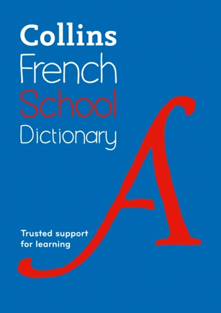 Collins French School Dictionary: Trusted Support For Learning [Fifth Edition]