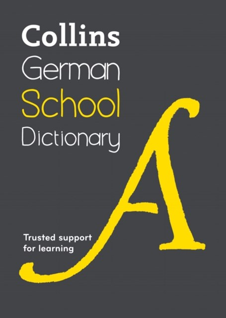 Collins German School Dictionary: Trusted Support For Learning [Fifth Edition]