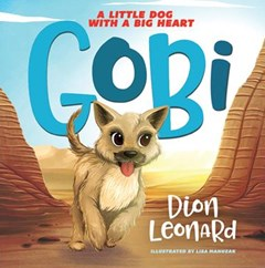 Gobi: A Little Dog With A Big Heart [Picture Book Edition]