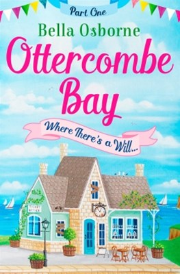 (ebook) Ottercombe Bay – Part One: Where There's a Will... (Ottercombe Bay Series)