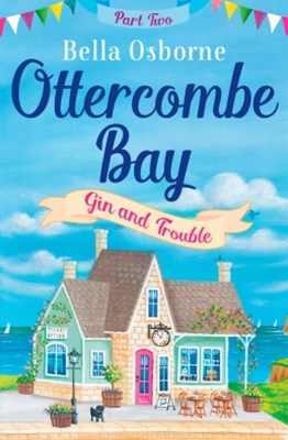 (ebook) Ottercombe Bay – Part Two: Gin and Trouble (Ottercombe Bay Series)