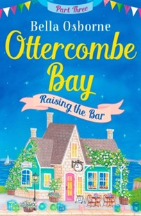 (ebook) Ottercombe Bay – Part Three: Raising the Bar (Ottercombe Bay Series) - Modern & Contemporary Fiction General Fiction