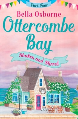 (ebook) Ottercombe Bay – Part Four: Shaken and Stirred (Ottercombe Bay Series)