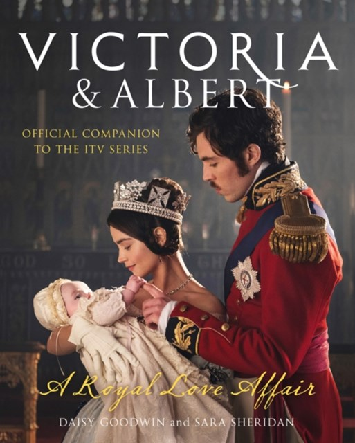 (ebook) Victoria and Albert - A Royal Love Affair: Official companion to the ITV series