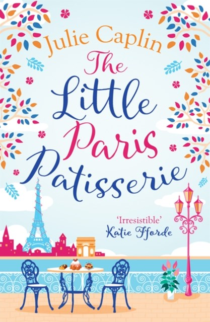 (ebook) The Little Paris Patisserie: A heartwarming and feel good cosy romance - perfect for fans of Bake Off! (Romantic Escapes, Book 3)