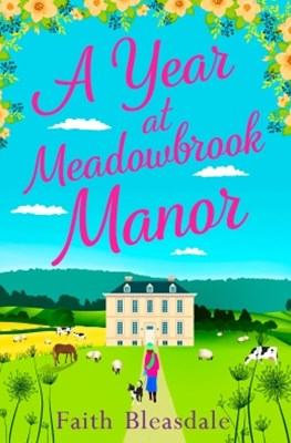 (ebook) A Year at Meadowbrook Manor: Escape to the countryside this year with this perfect feel-good romance read in 2018
