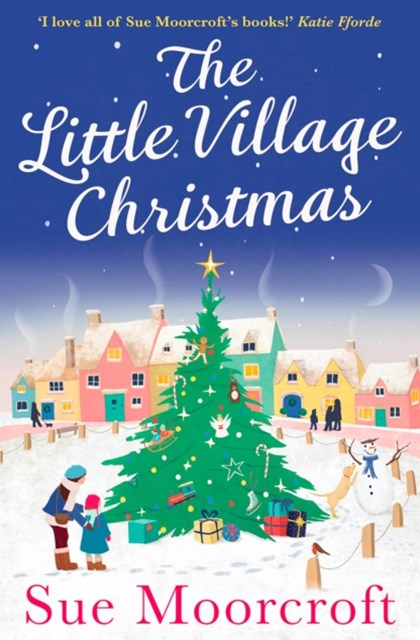 (ebook) The Little Village Christmas: The #1 Christmas bestseller returns with the most heartwarming romance of 2018