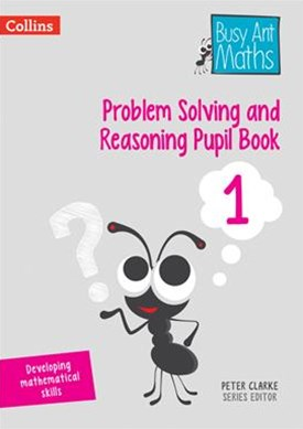 Problem Solving and Reasoning: Pupil Book