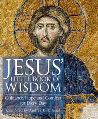 Jesus' Little Book Of Wisdom: Guidance, Hope And Comfort For Every Day