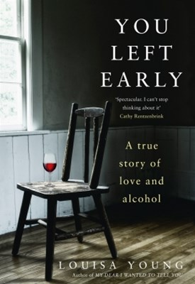 (ebook) You Left Early: A True Story of Love and Alcohol