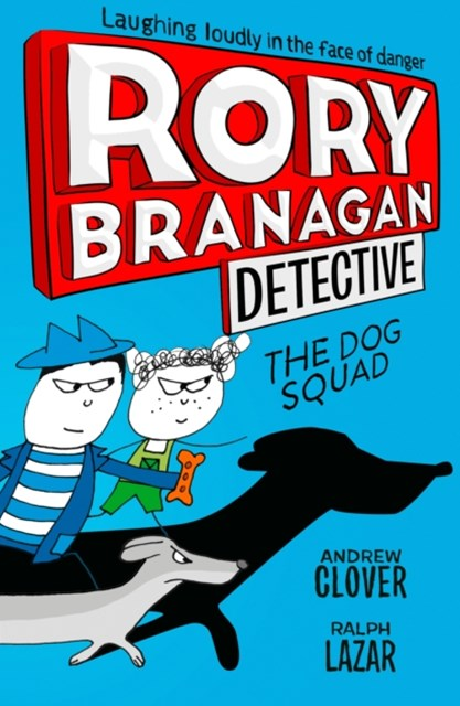 The Dog Squad - Rory Branagan Book 2