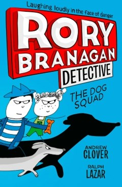 Dog Squad (Rory Branagan (Detective), Book 2)