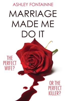 (ebook) Marriage Made Me Do It: An addictive dark comedy you will devour in one sitting