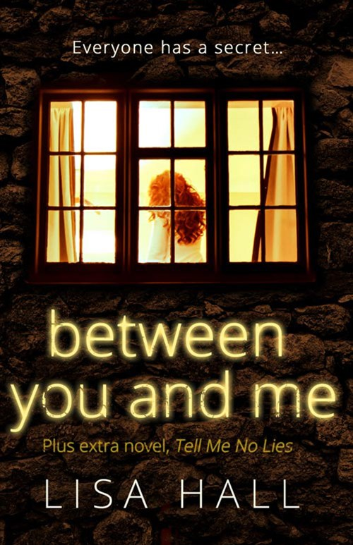 Between You And Me: Plus Extra Novel, Tell Me No Lies