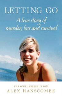 Letting Go: A true story of murder, loss and survival by Rachel Nickell's son by ALEX HANSCOMBE (9780008267162) - PaperBack - Biographies General Biographies