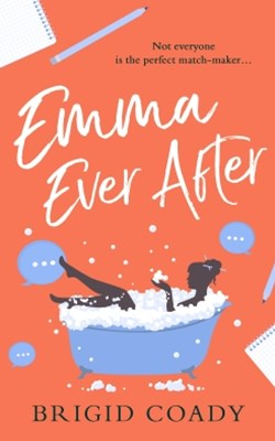 Emma Ever After: A feel-good romantic comedy with a hilarious modern re-telling of Jane Austen