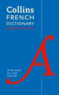 Collins French Dictionary Essential Edition: 60,000 Translations For Everyday Use by Collins Dictionaries (9780008270728) - PaperBack - Education