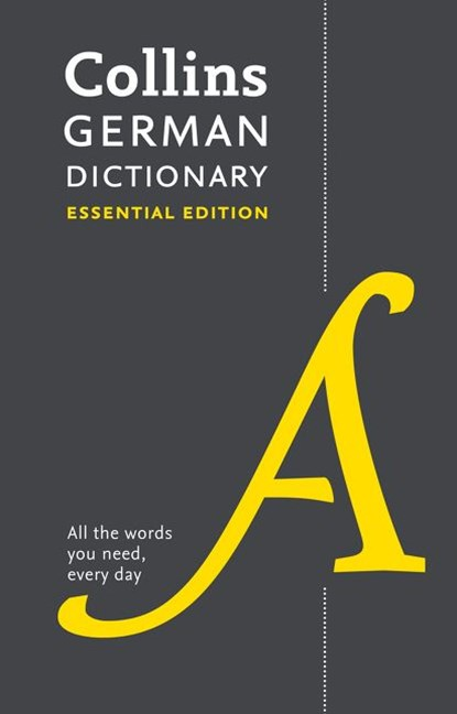 Collins German Dictionary Essential Edition: 60,000 Translations For Everyday Use